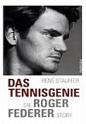 Das Tennisgenie. Die Roger Federer Story: Die Roger-Federer-Story
